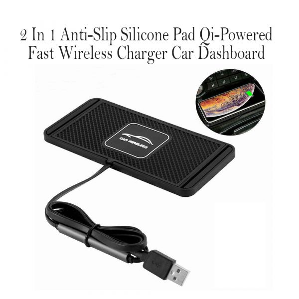 2 In 1 Anti-Slip Silicone Pad Qi-Powered Fast Wireless Charger Car Dashboard_2