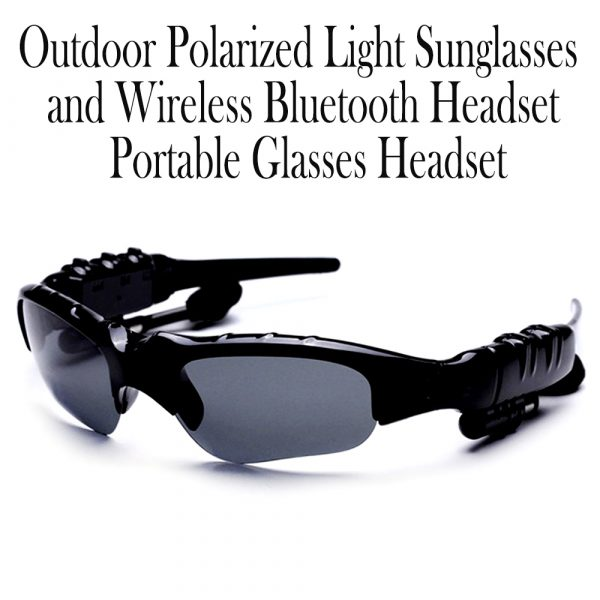 Outdoor Polarized Light Sunglasses and Wireless Bluetooth Headset Portable Glasses Headset_15