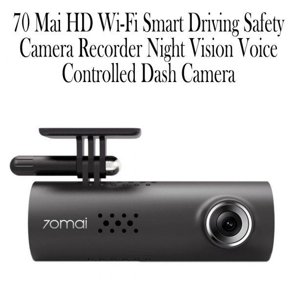 70 Mai HD Wi-Fi Smart Driving Safety Camera Recorder Night Vision Voice Controlled Dash Camera_10
