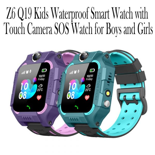 Z6 Q19 Kids Waterproof Smart Watch with Touch Camera SOS Watch for Boys and Girls_11