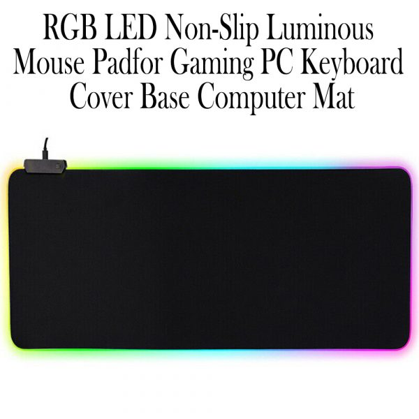 RGB LED Non-Slip Luminous Mouse Pad for Gaming PC Keyboard Cover Base Computer Mat_17