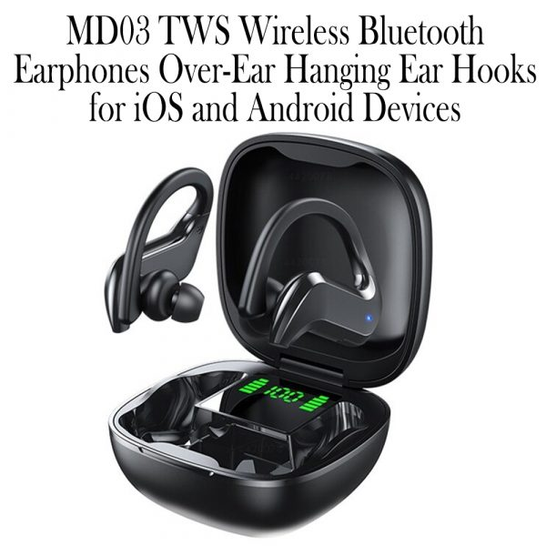 MD03 TWS Wireless Bluetooth Earphones Over-Ear Hanging Ear Hooks for iOS and Android Devices_10
