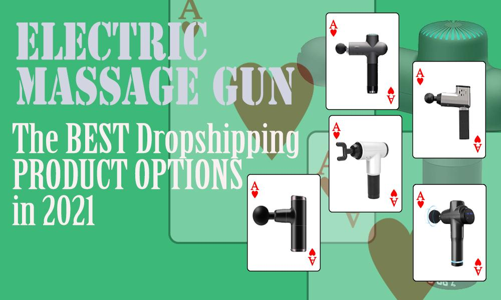 Electric Massage Gun -The Best Dropshipping Product Options in 2021