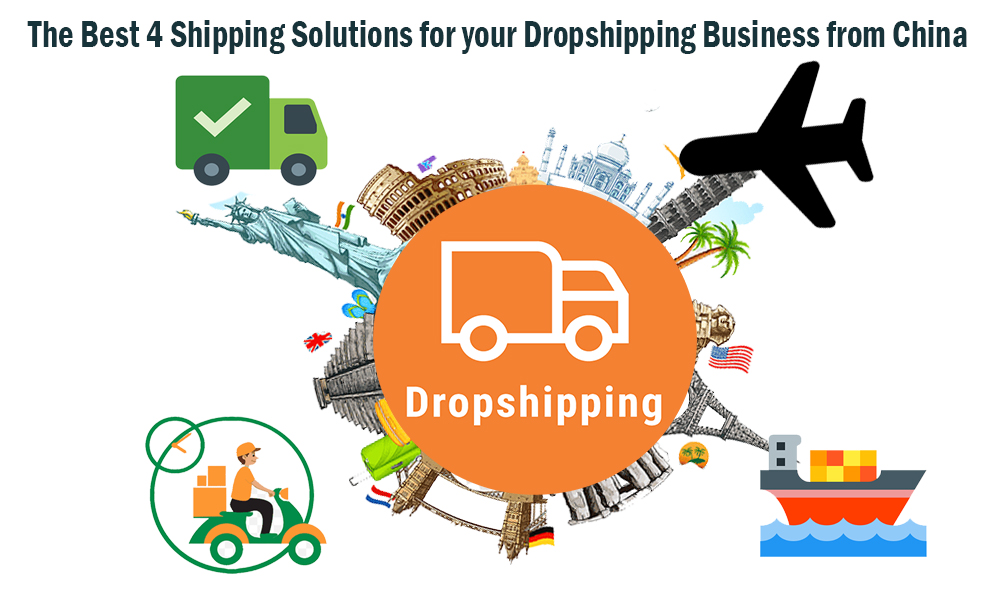 The Best 4 Shipping Solutions for your Dropshipping Business from China