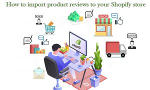 How to import product reviews to your Shopify store